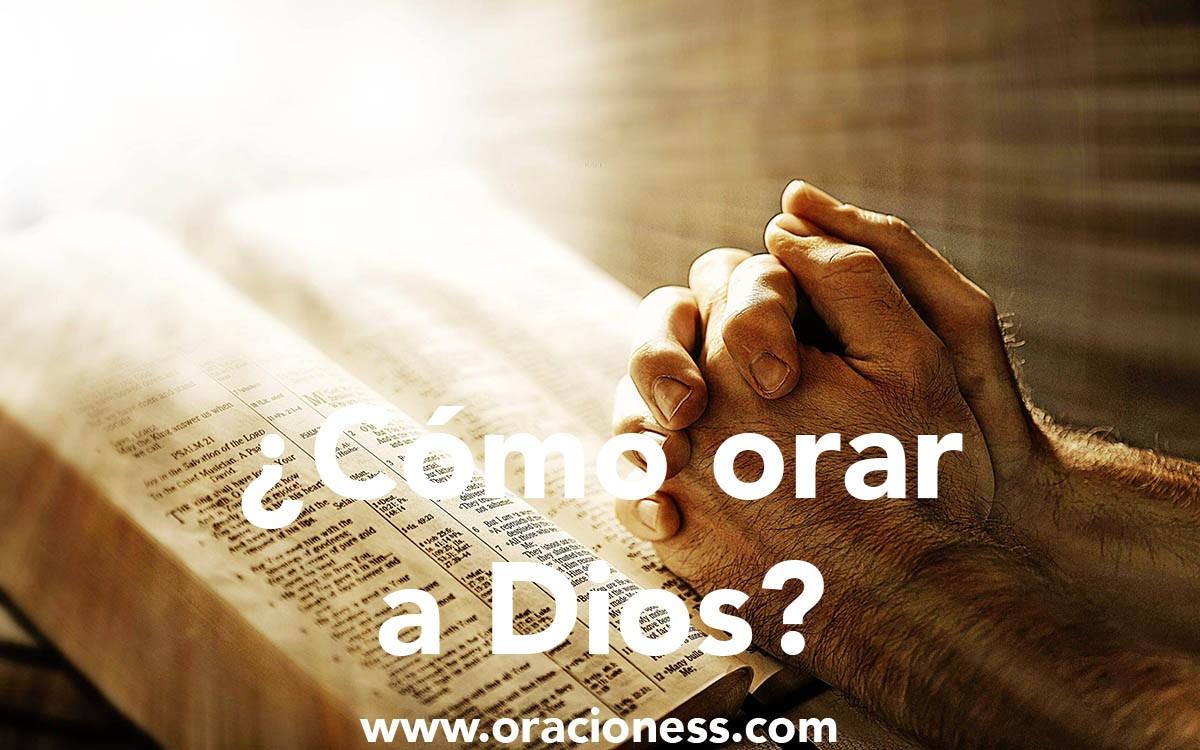 ¿Cómo orar a Dios?
